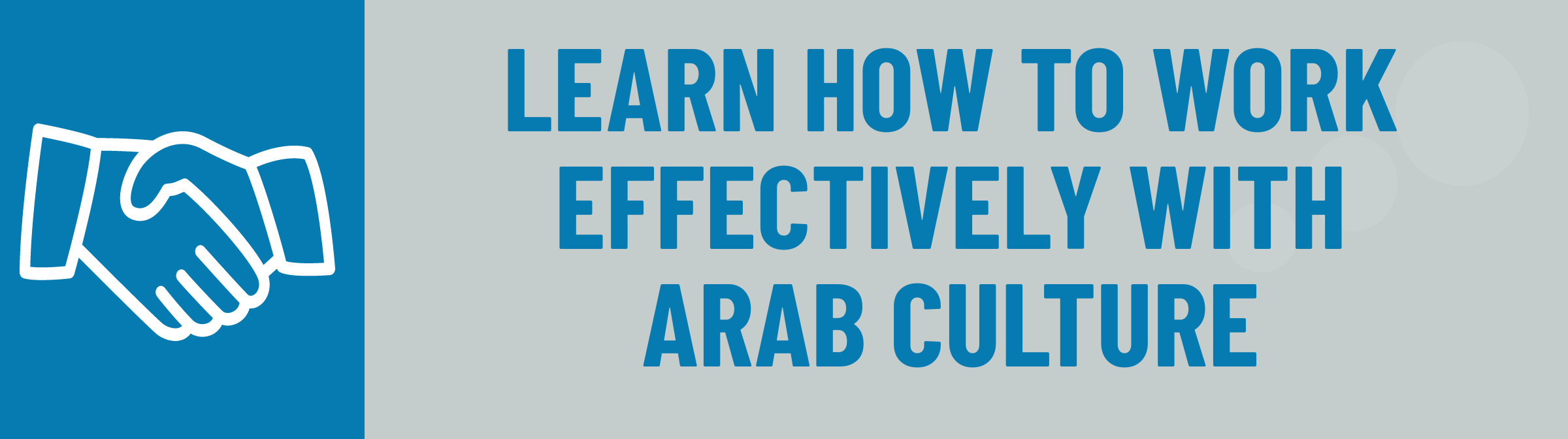 Banner: Learn to Work Effectively with Arab Culture