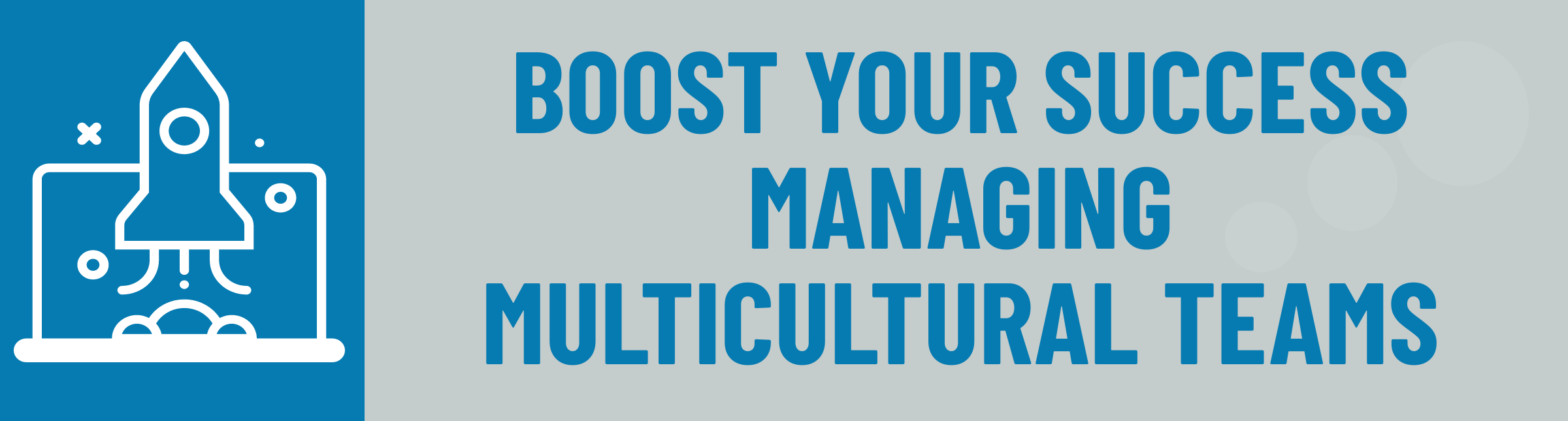 Banner: Boost Success Managing Multicultural Teams