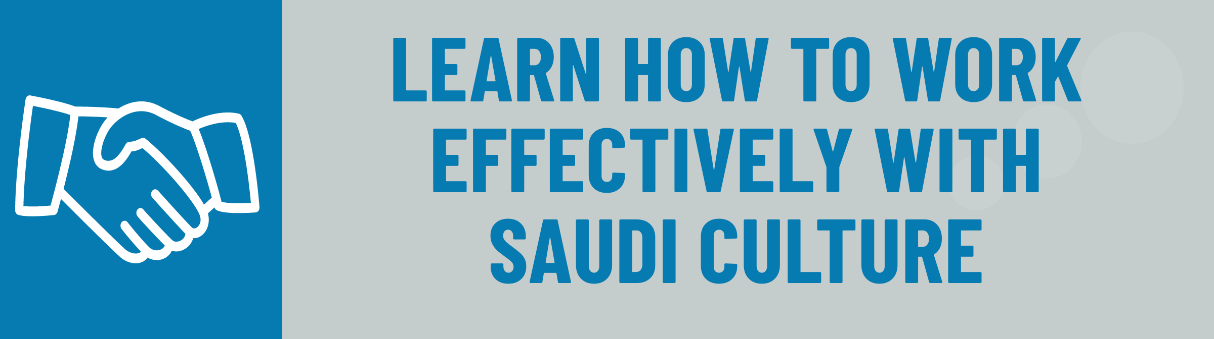 Banner: Learn to Work Effectively with Saudi Culture